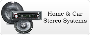Home and Car Stereo Systems
